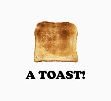A Toast Unisex T-Shirt