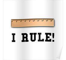 I Rule Poster
