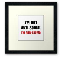 Anti Stupid Framed Print
