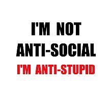 Anti Stupid Photographic Print