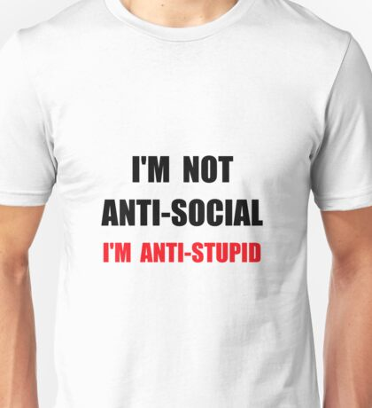 Anti Stupid Unisex T-Shirt