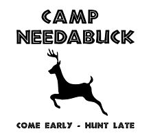 Camp Needabuck Buck by TheBestStore