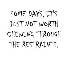 Chew Through Restraints by TheBestStore