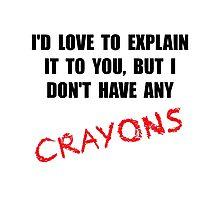 Crayon Explanation Photographic Print