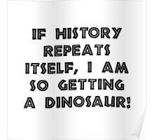 History Repeats Dinosaur Poster