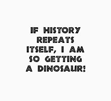 History Repeats Dinosaur Unisex T-Shirt