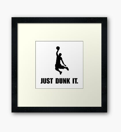 Just Dunk It Framed Print