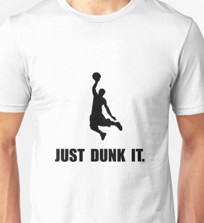 Just Dunk It Unisex T-Shirt