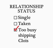 Relationship Status - Too Busy Shipping Clois Unisex T-Shirt