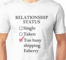 Relationship Status - Too Busy Shipping Faberry Unisex T-Shirt