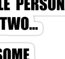 Two Personalities Sticker