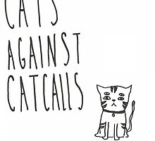 Cats Against Catcalls by smalldoses
