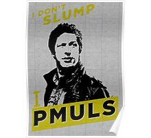 I DON'T SLUMP! Poster