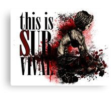 This is survival Canvas Print
