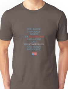 You Know It's Crazy When ... Unisex T-Shirt