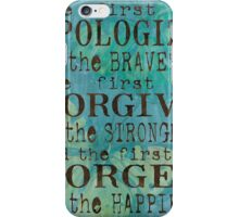 The First to Apologize iPhone Case/Skin