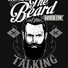 Look Me In The Beard by popularthreadz