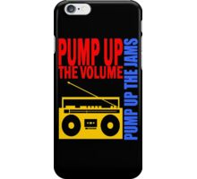 PUMP UP THE VOLUME iPhone Case/Skin