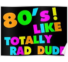 80's Like Totally Rad Dude Neon Poster