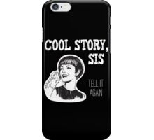Cool story, sis. Tell it again - Woman on landline phone iPhone Case/Skin