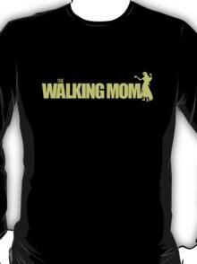 The Walking Mom! T-Shirt