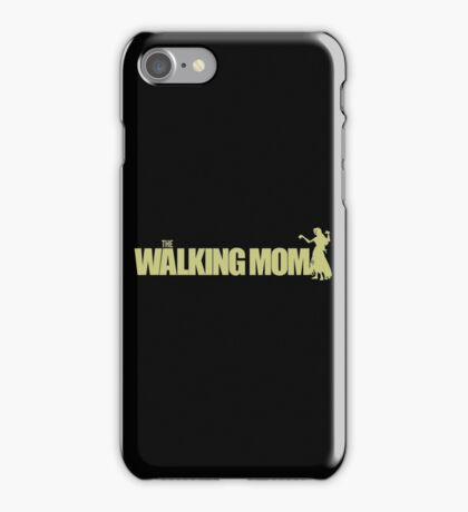 The Walking Mom! iPhone Case/Skin