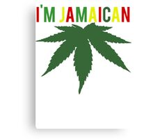I'm Jamaican Cannabis Weed Canvas Print