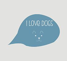 I love dogs by juliesth