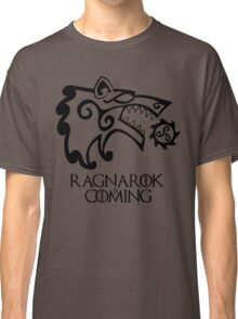 Ragnarok is Coming Classic T-Shirt