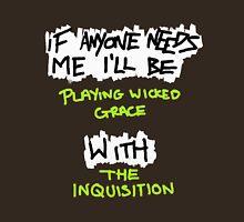 If Anyone Needs Me - The Inquisition Unisex T-Shirt