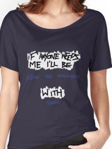 If Anyone Needs Me - Joker Women's Relaxed Fit T-Shirt