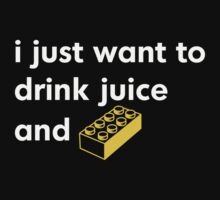 I Just Want to Drink Juice and [Brick]! by futuristicvlad