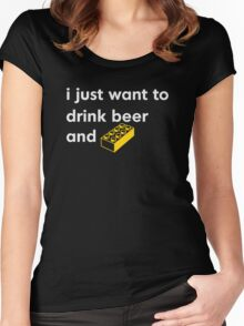I Just Want to Drink Beer and [BRICK]! Women's Fitted Scoop T-Shirt