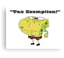 Tax Exemption! Canvas Print