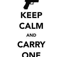 Keep Calm And Carry One by jiveturkeysean