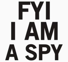 I Am a Spy by Pepsidesk