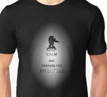 Keep calm and prepare for Titanfall Unisex T-Shirt
