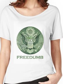 FREE-DUMB Women's Relaxed Fit T-Shirt