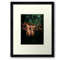 What Does the Fox Say?! Framed Print