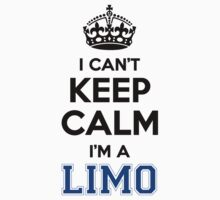 I cant keep calm Im a LIMO by icant