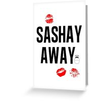 Sashay away white Greeting Card