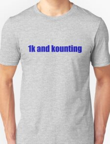 1k and kounting! (blue logo) Unisex T-Shirt