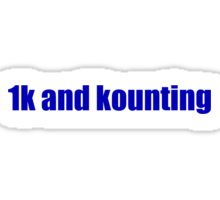 1k and kounting! (blue logo) Sticker