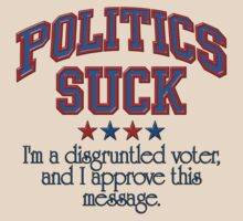 POLITICS SUCK by Bobbie Sandlin