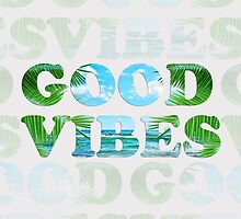 good vibes  by motiashkar