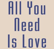 The Beatles - All You Need Is Love - Song Lyric T-Shirt by deanworld