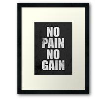 No Pain No Gain - Gym Quote Framed Print