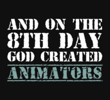 8th Day Animators T-shirt by musthavetshirts