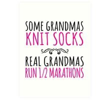 Cool 'Some Grandmas Knit Socks. Real Grandmas Run 1/2 Marathons' T-shirts, Hoodies, Accessories and Gifts Art Print