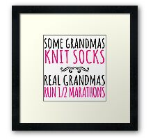 Cool 'Some Grandmas Knit Socks. Real Grandmas Run 1/2 Marathons' T-shirts, Hoodies, Accessories and Gifts Framed Print